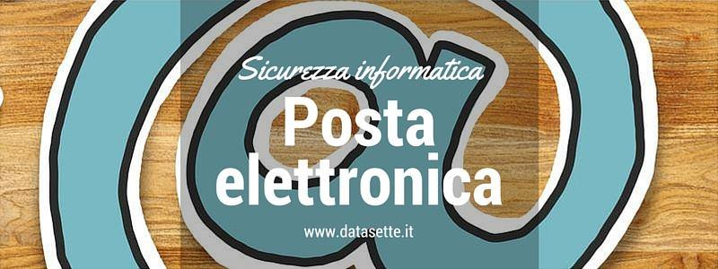 posta elettronica sicurezza informatica